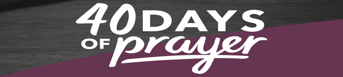 Start off 2021 with 40 Days of Prayer